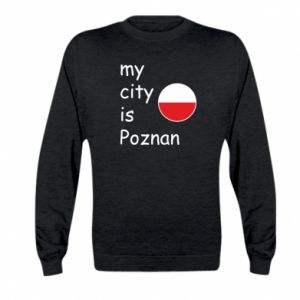 Kid's sweatshirt My city isPoznan