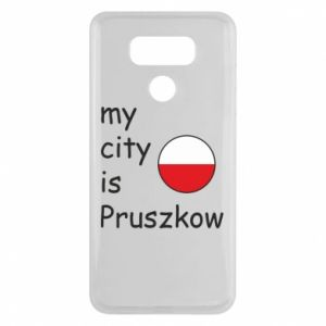 LG G6 Case My city is Pruszkow