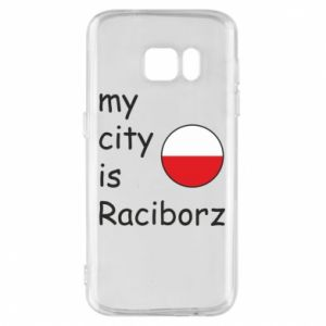 Etui na Samsung S7 My city is Raciborz