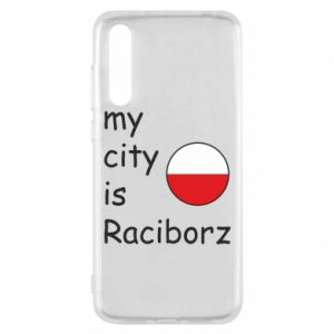 Etui na Huawei P20 Pro My city is Raciborz