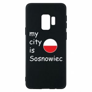 Phone case for Samsung S9 My city is Sosnowiec