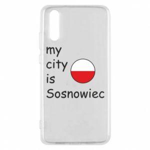 Etui na Huawei P20 My city is Sosnowiec