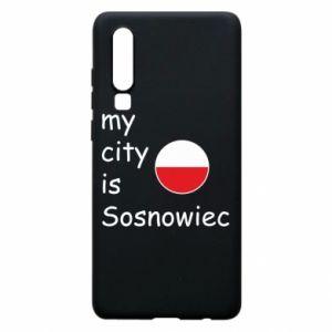 Etui na Huawei P30 My city is Sosnowiec
