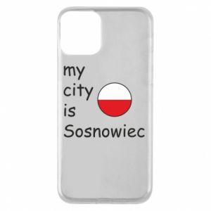 Phone case for iPhone 11 My city is Sosnowiec