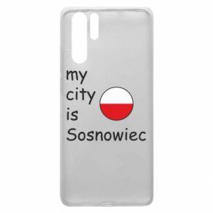 Huawei P30 Pro Case My city is Sosnowiec