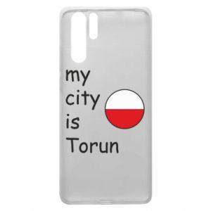 Huawei P30 Pro Case My city is Torun