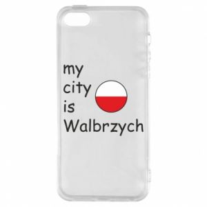 Etui na iPhone 5/5S/SE My city is Walbrzych