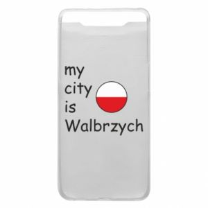 Etui na Samsung A80 My city is Walbrzych