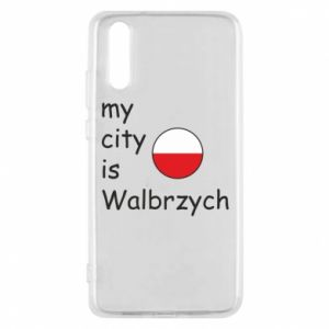 Etui na Huawei P20 My city is Walbrzych