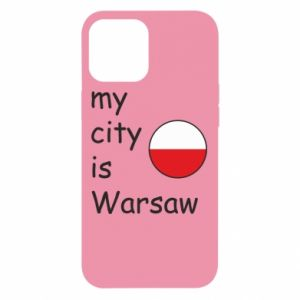 iPhone 12 Pro Max Case My city is Warsaw