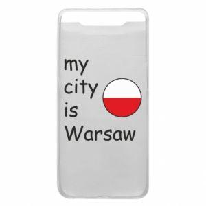 Samsung A80 Case My city is Warsaw