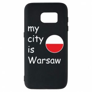 Samsung S7 Case My city is Warsaw
