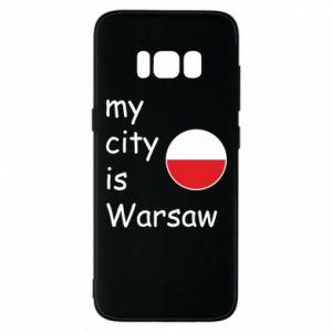 Samsung S8 Case My city is Warsaw