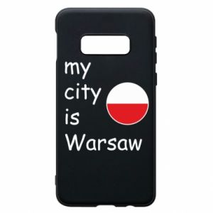 Samsung S10e Case My city is Warsaw