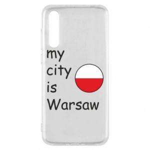 Huawei P20 Pro Case My city is Warsaw