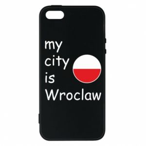 Phone case for iPhone 5/5S/SE My city isWroclaw