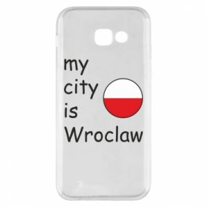 Phone case for Samsung A5 2017 My city isWroclaw