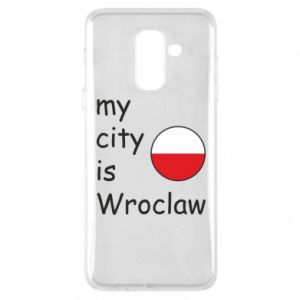 Phone case for Samsung A6+ 2018 My city isWroclaw