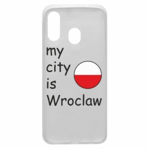 Phone case for Samsung A40 My city isWroclaw