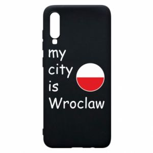 Phone case for Samsung A70 My city isWroclaw
