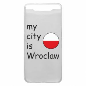 Phone case for Samsung A80 My city isWroclaw