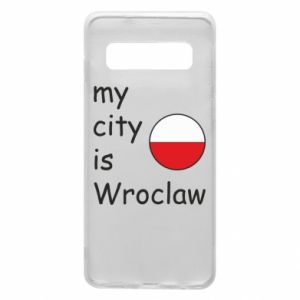 Phone case for Samsung S10 My city isWroclaw