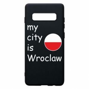 Phone case for Samsung S10+ My city isWroclaw