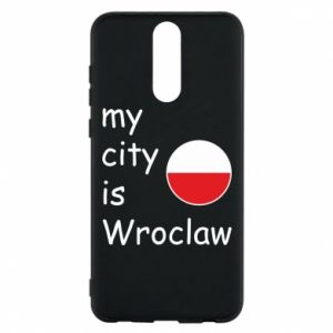 Phone case for Huawei Mate 10 Lite My city isWroclaw