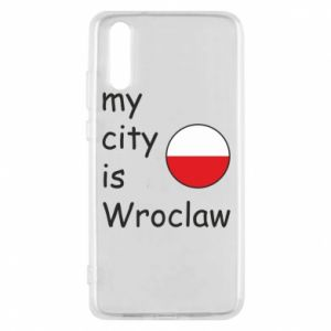 Phone case for Huawei P20 My city isWroclaw