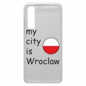 Phone case for Huawei P30 My city isWroclaw