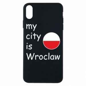 Phone case for iPhone Xs Max My city isWroclaw