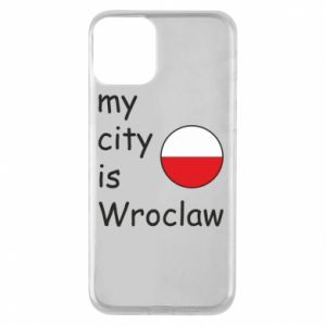 Phone case for iPhone 11 My city isWroclaw
