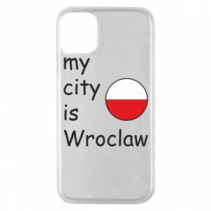 Phone case for iPhone 11 Pro My city isWroclaw