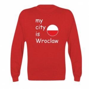 Kid's sweatshirt My city isWroclaw