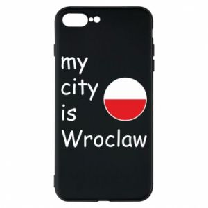 Phone case for iPhone 8 Plus My city isWroclaw