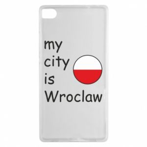 Huawei P8 Case My city isWroclaw