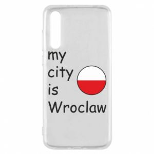 Huawei P20 Pro Case My city isWroclaw