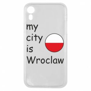 Phone case for iPhone XR My city isWroclaw