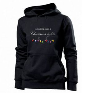 Women's hoodies My favorite color is Christmas Lights