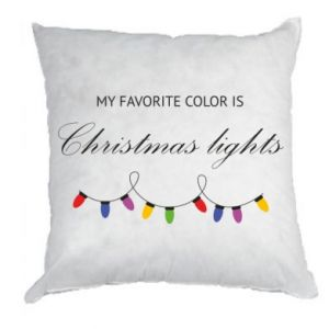 Pillow My favorite color is Christmas Lights