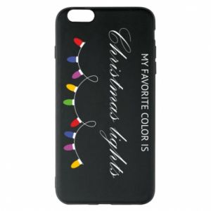 Phone case for iPhone 6 Plus/6S Plus My favorite color is Christmas Lights