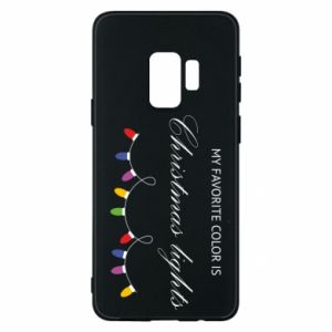 Phone case for Samsung S9 My favorite color is Christmas Lights