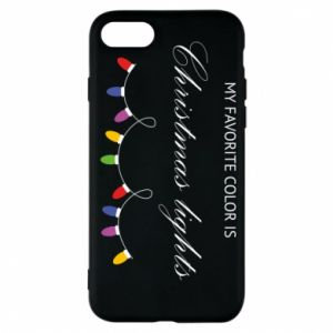 Phone case for iPhone 8 My favorite color is Christmas Lights