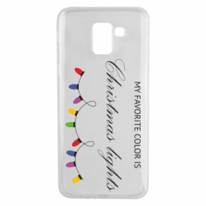 Phone case for Samsung J6 My favorite color is Christmas Lights
