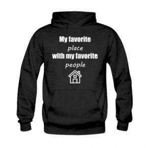 Bluza z kapturem dziecięca My favorite place with my favorite people