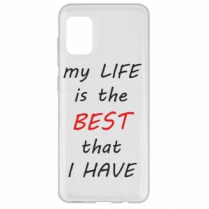 Etui na Samsung A31 My life is the best that I have