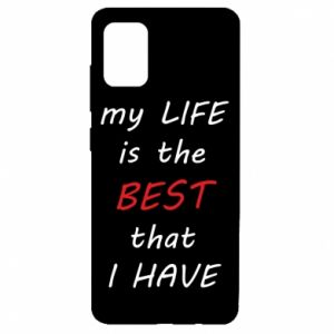 Etui na Samsung A51 My life is the best that I have