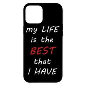 Etui na iPhone 12 Pro Max My life is the best that I have