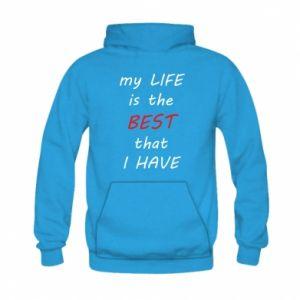 Bluza z kapturem dziecięca My life is the best that I have