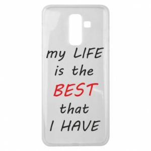 Etui na Samsung J8 2018 My life is the best that I have